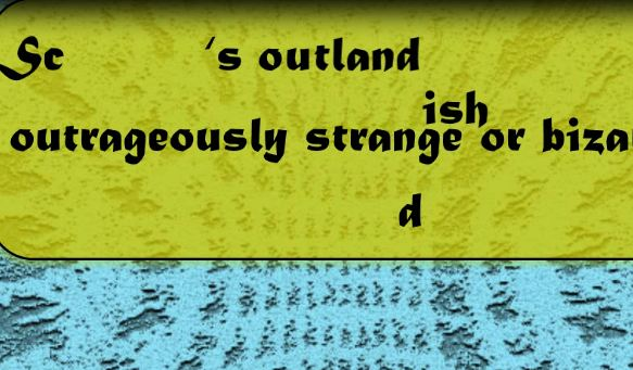 Outlandish Meaning