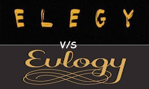 Elegy vs Eulogy