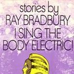 I Sing the Body Electric (Short Story Collection) Cover