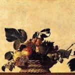 Basket of Fruit - Caravaggio
