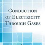 Conduction Of Electricity Through Gases