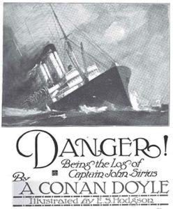 Danger by Sir Arthur Canon Doyle